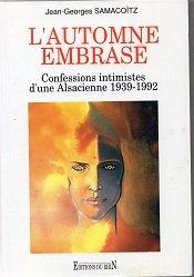 9782863390825: L'automne embras� confessions intimistes d'une alsacienne, 1939-1992