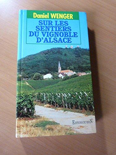 9782863390979: Sur les sentiers du vignoble d'Alsace: 40 randonnées illustrées avec descriptifs et plans