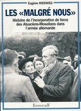 9782863391075: Les malgré-nous. Histoire de l'incorporation de force des Alsaciens-Mosellans dans l'armée allemande