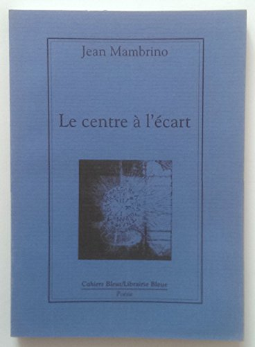 9782863521625: Le centre a l'ecart (Poesie) (French Edition)