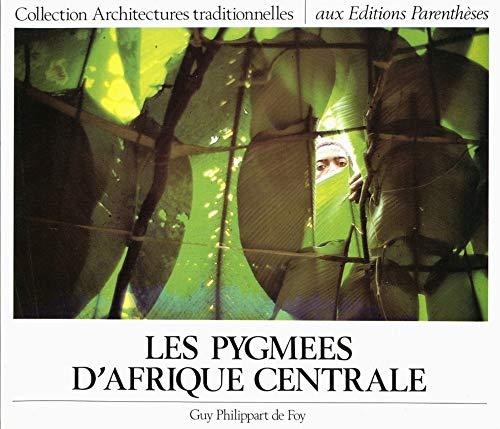 Les Pygmées d'Afrique centrale (Monographies) (French Edition) (2863640208) by Guy Philippart de Foy