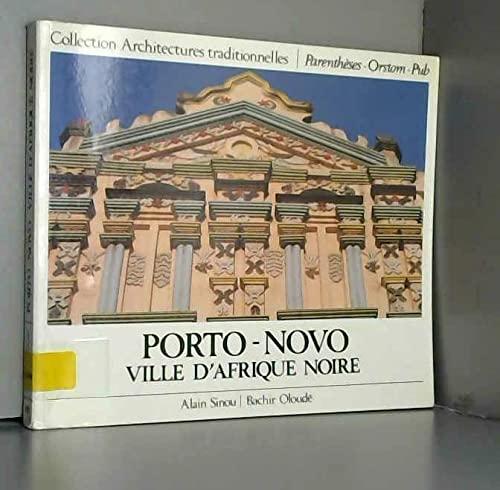 Porto-Novo: Ville D'Afrique Noire. (Collection Architectures traditionnelles, Vol. 4): Sinou, ...