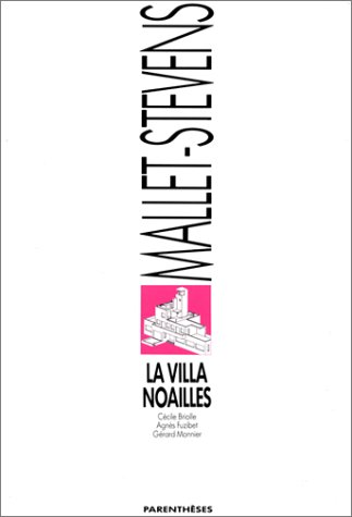 La Villa Noailles: Rob Mallet-Stevens: Briolle, Cecile;Monnier, Gerard;Mallet-Stevens,