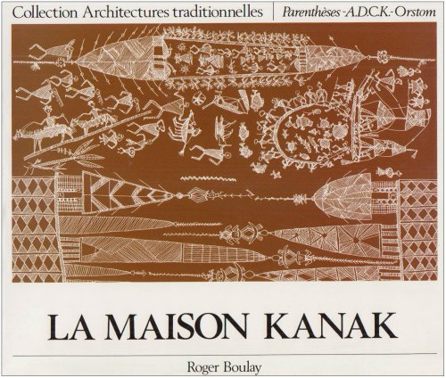9782863640623: La maison kanak (Collection Architectures traditionnelles) (French Edition)