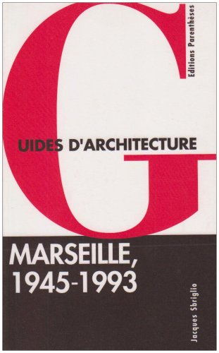 Marseille, 1945-1993 (Guides d'architecture) (French Edition) (2863640755) by Jacques Sbriglio