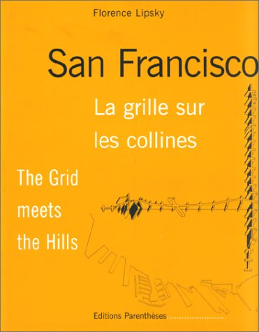 9782863640777: San Francisco, la grille sur les collines / the grid meets the hill (English and French Edition)