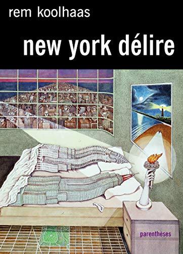 9782863640876: New-York délire : Un Manifeste rétroactif pour Manhattan
