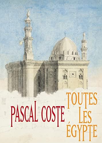 9782863640920: Pascal Coste, toutes les Egypte (French Edition)