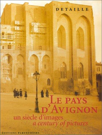 9782863640999: Le pays d'Avignon: Un siècle d'images = a century of pictures (French Edition)