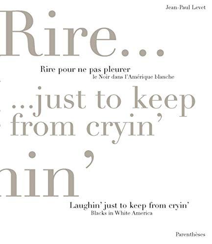Rire pour ne pas pleurer - noir: Jean-Paul Levet