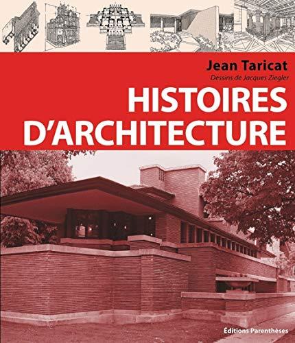 HISTOIRES D'ARCHITECTURE: TARICAT,JEAN