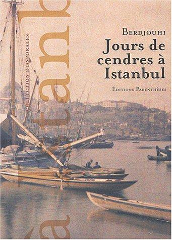 Jours de cendres à Istanbul: Berdjouhi