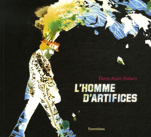 HOMME D'ARTIFICES: HUBERT,PIERRE-ALAIN