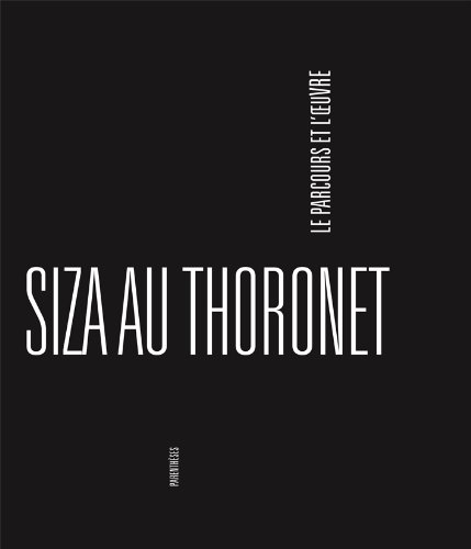 9782863641828: Siza au Thoronet, le parcours et l'oeuvre (French Edition)