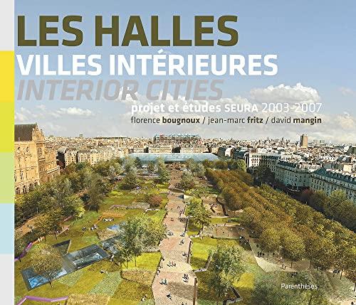 9782863641859: Les Halles, villes intérieures / interior cities, études et projets
