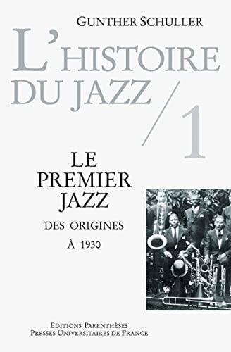 """""""l'histoire du jazz t.1 ; le premier jazz, des origines Ã: 1930"""" (2863641972) by Schuller, Gunther"""