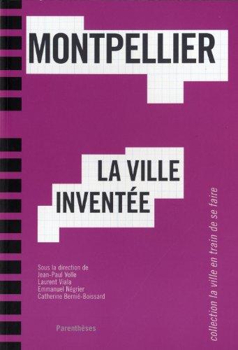 9782863642269: Montpellier, la ville invent�e