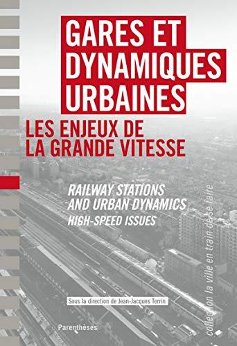 Gares et dynamiques urbaines: Terrin, Jean-Jacques