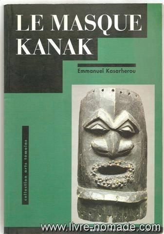 9782863645031: Le masque kanak (Arts témoins) (French Edition)