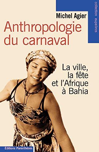9782863646151: Anthropologie du carnaval. La Ville, la fête et l'Afrique à Bahia