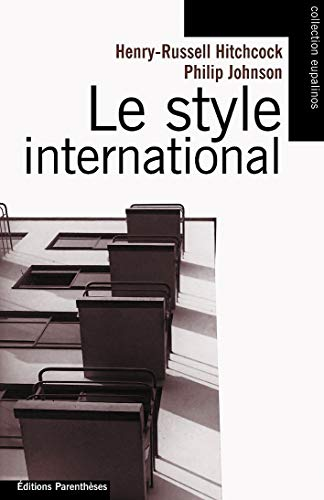 Le style international ancienne édition (Eupalinos): Hitchcock, Henry-Russell; Johnson,