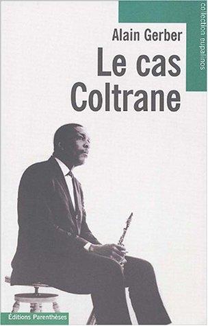 Cas Coltrane (Le): Gerber, Alain