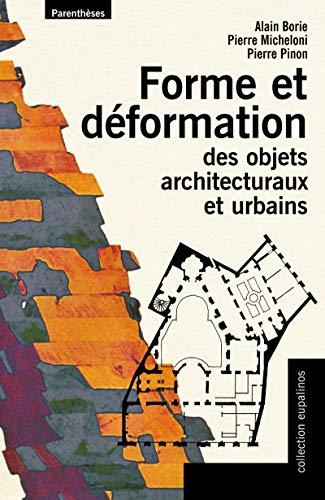 Forme et déformation des objets architecturaux et: Alain Borie, Pierre
