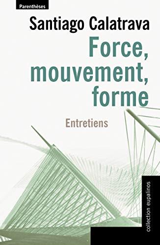 Force, mouvement, forme: Calatrava, Santiago