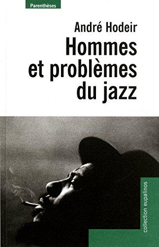 Hommes et problèmes du jazz [nouvelle édition]: Hodeir, Andr�