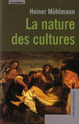Nature des cultures (La): Mühlmann, Heiner