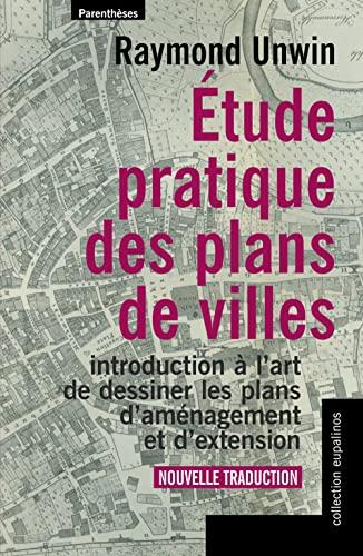 etude pratique des plans de villes (2863646591) by Raymond Unwin (traduction Inédite De L'anglais: Henri Sellier)
