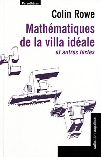 Mathématiques de la villa idéale: Rowe, Colin
