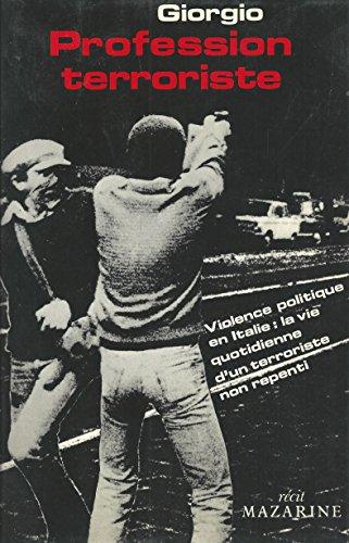 9782863740965: Profession terroriste, violence politique en Italie, la vie quotidienne d'un terroriste non repenti. Récit.