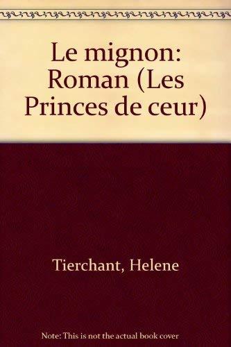 9782863741511: Le mignon: Roman (Les Princes de cœur) (French Edition)