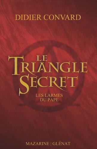 9782863743461: Le Triangle Secret, Tome 1 : Les larmes du pape
