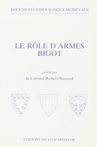 Le rôle d'armes Bigot. D'après le manuscrit Fr. 18648 (F. 32-39) conserv&...