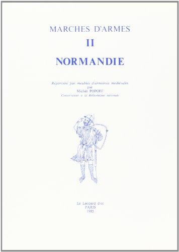 Marches d'armes VOLUME 2 : Normandie.