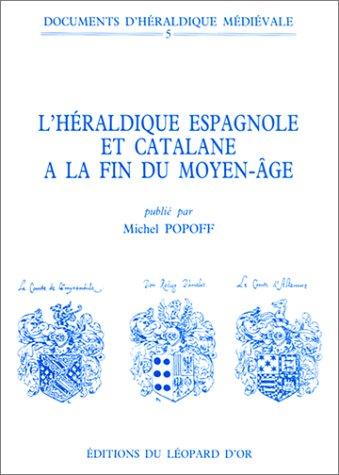 Documents d'héraldique médiévale VOLUME 5 : L'héraldique espagnole et catalane