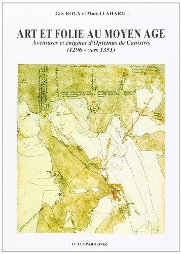 9782863771471: Art et folie au Moyen Age: Aventures et énigmes d'Opicinus de Canistris (1296-vers 1351)