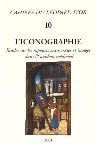 VOLUME 10 : L'iconographie - Etudes sur les rapports entre textes et images dans l Occident ...