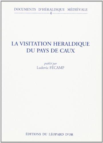 Documents d'héraldique médiévale VOLUME 4 : La