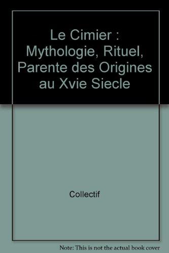 Le cimier : mythologie, rituel, parenté des