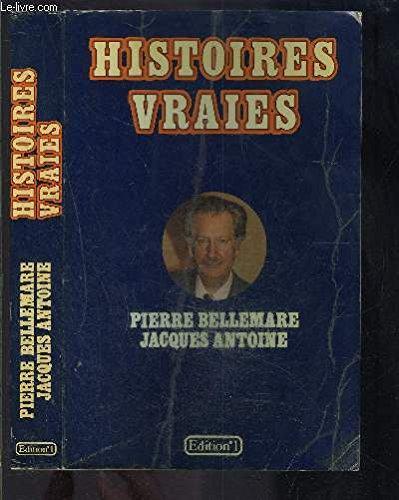 Histoires vraies.: BELLEMARE Pierre -