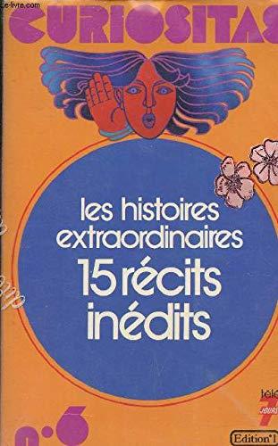 9782863910450: Curiositas n° 6 - Les histoires extraordinaires - 15 récits inédits