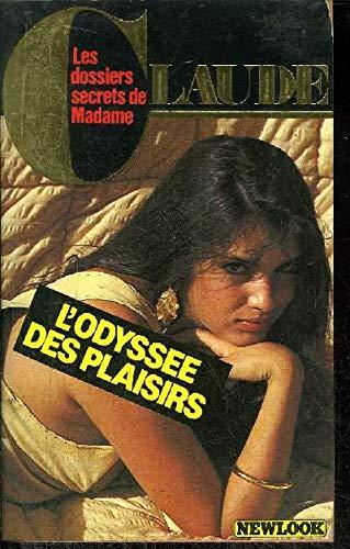 9782863911686: L'Odyssée des plaisirs (Les Dossiers secrets de Madame Claude)