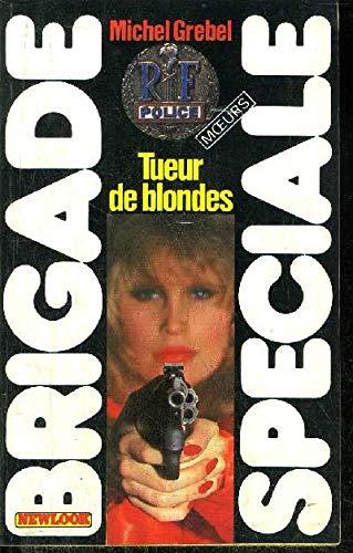 9782863911723: Tueur de blondes (Brigade spéciale)