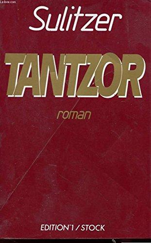 9782863914250: Tantzor: Roman (French Edition)