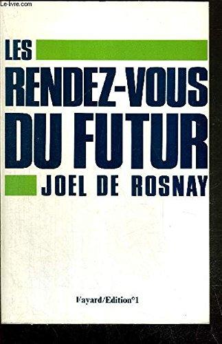 Les rendez-vous du futur: Rosnay Joël De