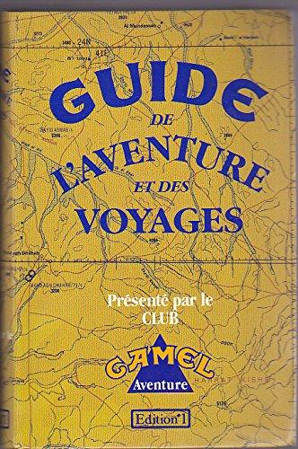 9782863914519: Guide camel de l'aventure et des voyages 040396