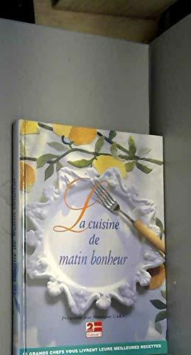9782863915943 La Cuisine De Matin Bonheur Abebooks Monique